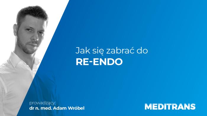 Jak się zabrać do RE – ENDO /- nagrany webinar/ wysyłamy w ciągu 24 h!
