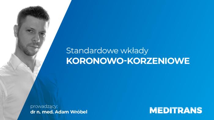 Standardowe wkłady KORONOWO-KORZENIOWE /- nagrany webinar/ wysyłamy w ciągu 24 h!