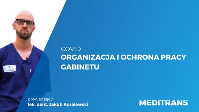 Covid – Organizacja i ochrona pracy gabinetu-  nagrane webinarium wysyłamy w ciągu 24 h!