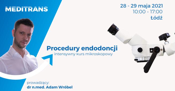Procedury endodoncji-intensywny kurs mikroskopowy