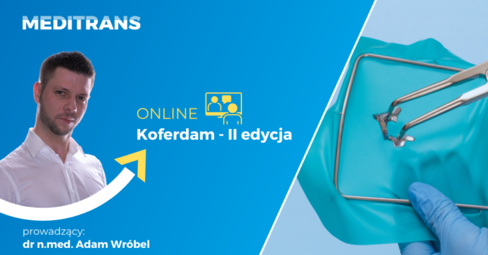 Koferdam – II edycja – dr n.med. Adam Wróbel / nagranie w krótce !!