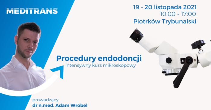 Procedury endodoncji-intensywny kurs mikroskopowy. Kurs dwudniowy.
